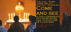 zaterdag 27 t/m zondag 28 januari - Come and see - Vocations weekend