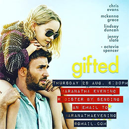 donderdag 29 augustus - Maranatha Evening - Movie Gifted